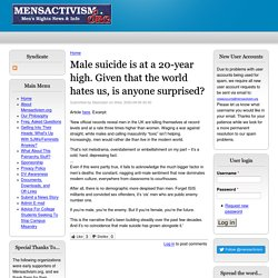 Male suicide is at a 20-year high. Given that the world hates us, is anyone surprised?