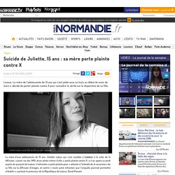 Suicide de Juliette, 15 ans : sa mère porte plainte contre X
