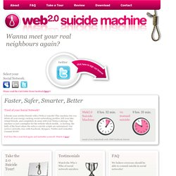 Web 2.0 Suicide Machine - Meet your Real Neighbours again! - Sign out forever!