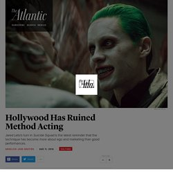 Jared Leto's 'Suicide Squad' Performance Proves Hollywood Has Ruined Method Acting