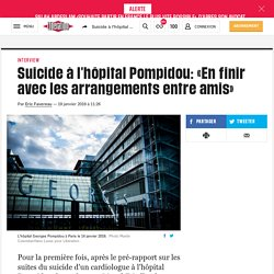 Suicide à l'hôpital Pompidou: «En finir avec les arrangements entre amis»