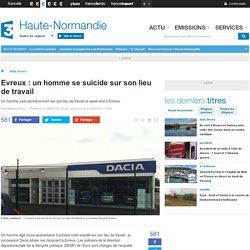 Evreux : un homme se suicide sur son lieu de travail - France 3 Haute-Normandie