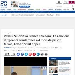 Suicides à France Télécom: Les anciens dirigeants condamnés à 4 mois de prison ferme, l'ex-PDG fait appel