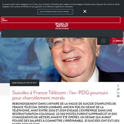 Suicides à France Télécom : l'ex-PDG poursuivi pour «harcèlement moral»