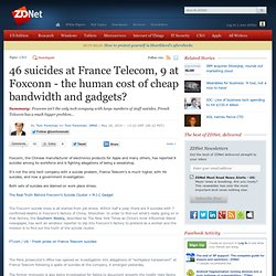 46 suicides at France Telecom, 9 at Foxconn - the human cost of