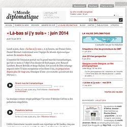 #TAFTA « Là-bas si j'y suis » : juin 2014 (Le Monde diplomatique, 12 juin 2014)