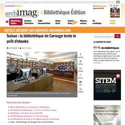 Suisse : la bibliothèque de Carouge tente le prêt d'ebooks
