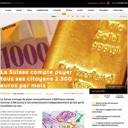 La Suisse compte payer tous ses citoyens 2.300 euros par mois