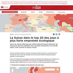 La Suisse dans le top 20 des pays à plus forte empreinte écologique - rts.ch - Suisse