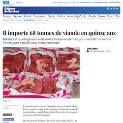 TDG 12/01/17 Il importe 68 tonnes de viande en quinze ans
