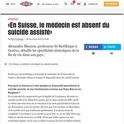 «En Suisse, le médecin est absent du suicide assisté»