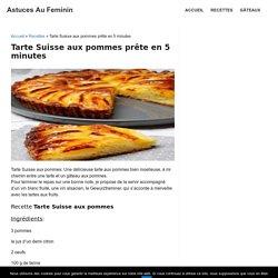 Tarte Suisse aux pommes prête en 5 minutes - Astuces Au Feminin
