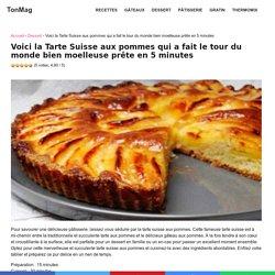 Voici la Tarte Suisse aux pommes qui a fait le tour du monde bien moelleuse prête en 5 minutes - TonMag