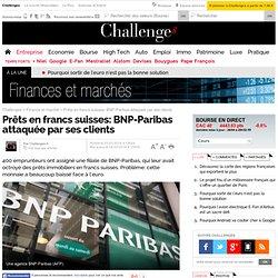 Prêts en francs suisses: BNP-Paribas attaquée par ses clients
