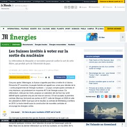 Les Suisses invités à voter sur la sortie du nucléaire