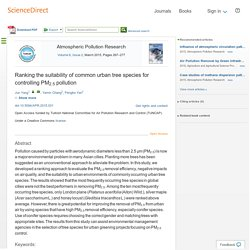Atmospheric Pollution Research Volume 6, Issue 2, March 2015, Ranking the suitability of common urban tree species for controlling PM2.5 pollution