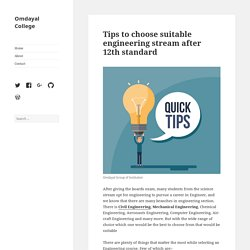 Tips to choose suitable engineering stream after 12th standard – Omdayal College
