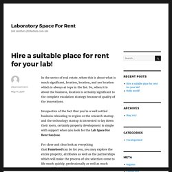 Hire a suitable place for rent for your lab!