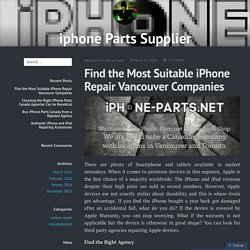 Find the Most Suitable iPhone Repair Vancouver Companies – iphone Parts Supplier