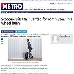 The new Micro Luggage Scooter which allows the user to ride their case to work could spell an end to mad dashes for trains, planes and buses.