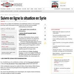 Suivre en ligne la situation en Syrie
