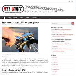 Suivre une trace GPS VTT sur smartphone