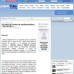 PAPERBLOG 15/11/12 Au sujet de l'usine de méthanisation, « Ils ont dit »...