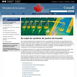 Au sujet du système de justice du Canada