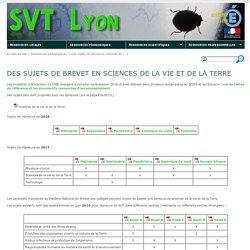 Des sujets de brevet en sciences de la vie et de la Terre - SVT Lyon