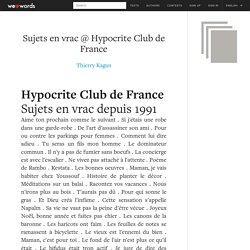 Sujets en vrac @ Hypocrite Club de France par Thierry Kagan
