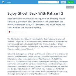 Sujoy Ghosh Back With Kahaani 2
