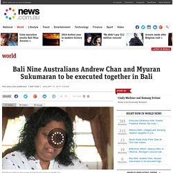 Bali Nine: Andrew Chan, Myuran Sukumaran to be executed together