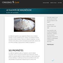 Sulfate de Magnésium : un remède à connaitre !