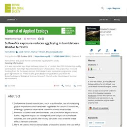 JOURNAL OF APPLIED ECOLOGY 29/10/19 Sulfoxaflor exposure reduces egg laying in bumblebees Bombus terrestris