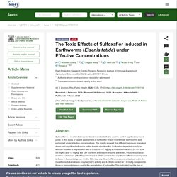 Int. J. Environ. Res. Public Health 07/03/20 The Toxic Effects of Sulfoxaflor Induced in Earthworms (Eisenia fetida) under Effective Concentrations