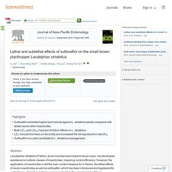 Journal of Asia-Pacific Entomology Volume 19, Issue 3, September 2016, Lethal and sublethal effects of sulfoxaflor on the small brown planthopper Laodelphax striatellus