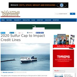2020 Sulfur Cap to Impact Credit Lines