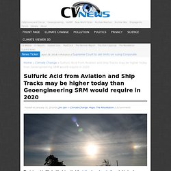 Sulfuric Acid from Aviation and Ship Tracks may be higher today than Geoengineering SRM would require in 2020