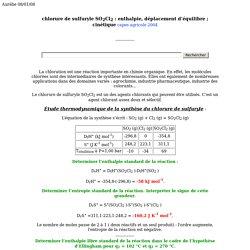 chlorure de sulfuryle SO2Cl2 : enthalpie, déplacement d'équilibre ; cinétique capes agricole 2004