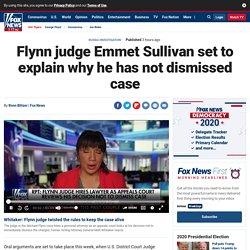 Flynn judge Emmet Sullivan set to explain why he has not dismissed case