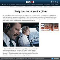 Sully : un héros senior (film) - 30/11/16