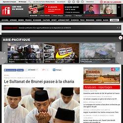 Le Sultanat de Brunei passe à la charia - France
