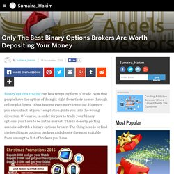 Sumaira_Hakim - Only The Best Binary Options Brokers Are Worth Depositing Your Money