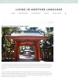 Sumiyoshi Taisha Shrine, Osaka, Japan - Living in Another Language