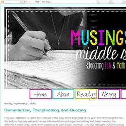 Musings from the Middle School: Summarizing, Paraphrasing, and Quoting