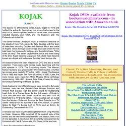 '70s US Cop Series Kojak Summary, Cast List, DVDs, Transmission Details, Factoids, Awards