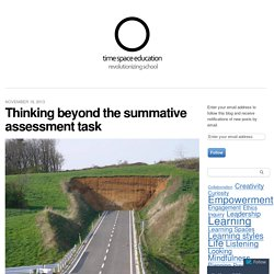 Thinking beyond the summative assessment task