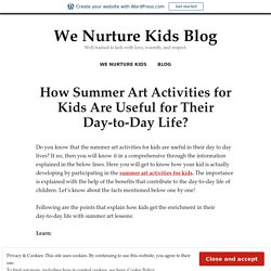How Summer Art Activities for Kids Are Useful for Their Day-to-Day Life? – We Nurture Kids Blog