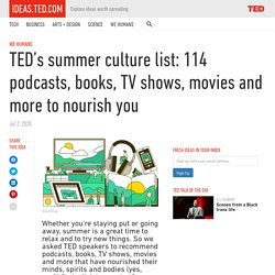 TED's summer culture list: 114 podcasts, books, TV shows, movies, more
