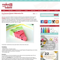 Fun Summer Dessert: Watermelon Pie | Make and Takes - StumbleUpon